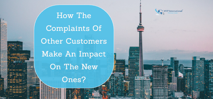 How The Complaints Of Other Customers Make An Impact On The New Ones?