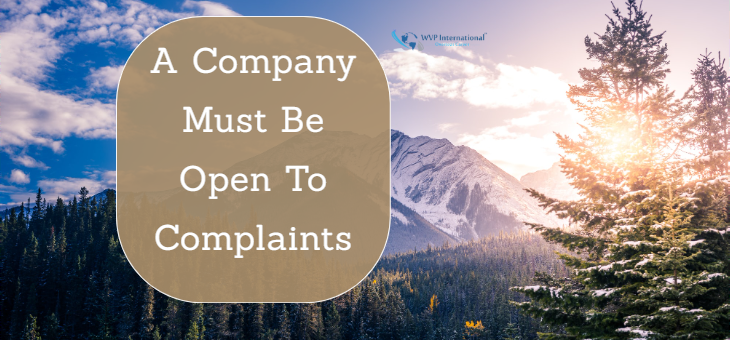 A Company Must Be Open To Complaints