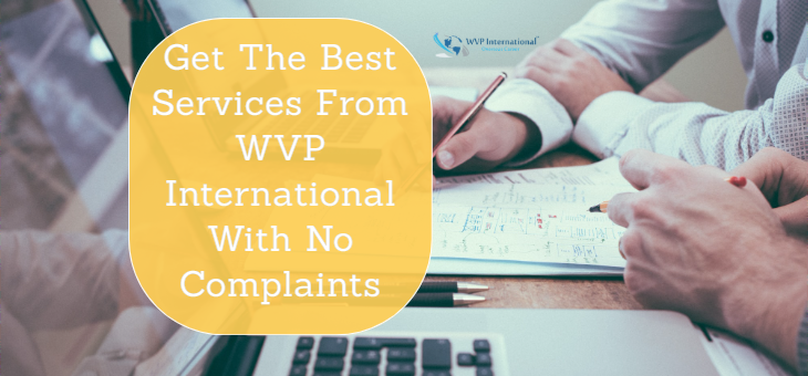 Get The Best Services From WVP International With No Complaints
