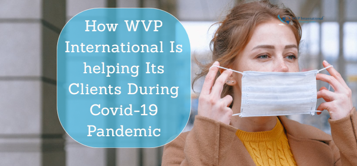 How WVP International Is helping Its Clients During Covid-19 Pandemic