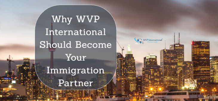 Why WVP International Should Become Your Immigration Partner