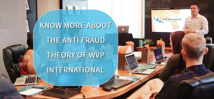 Know More About The Anti Fraud Theory Of WVP International