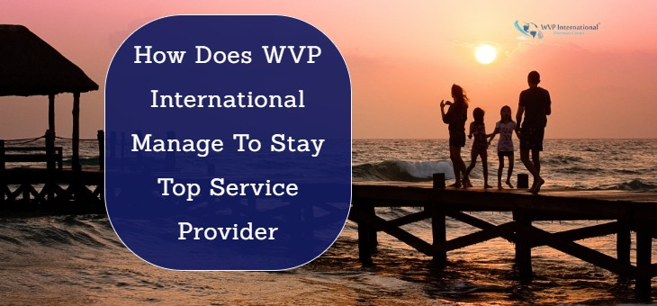 How Does WVP International Manage To Stay Top Service Provider