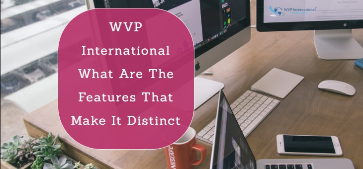 WVP International – What Are The Features That Make It Distinct