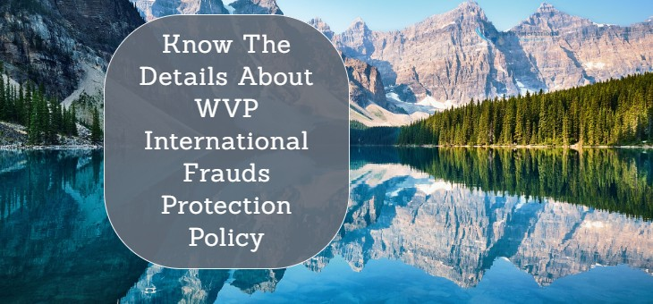Know The Details About WVP International Frauds Protection Policy