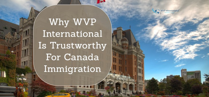 Why WVP International Is Trustworthy For Canada Immigration